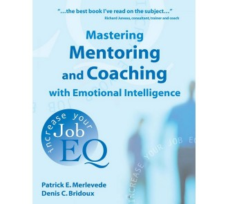 Mastering Mentoring and Coaching with Emotional Intelligence
